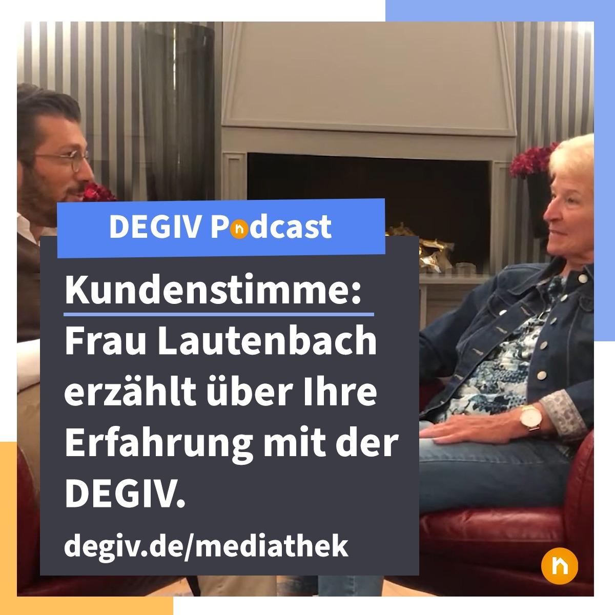 DEGIV Podcast - Kundenstimme: Frau Lautenbach erzählt über Ihre Erfahrung mit der DEGIV.